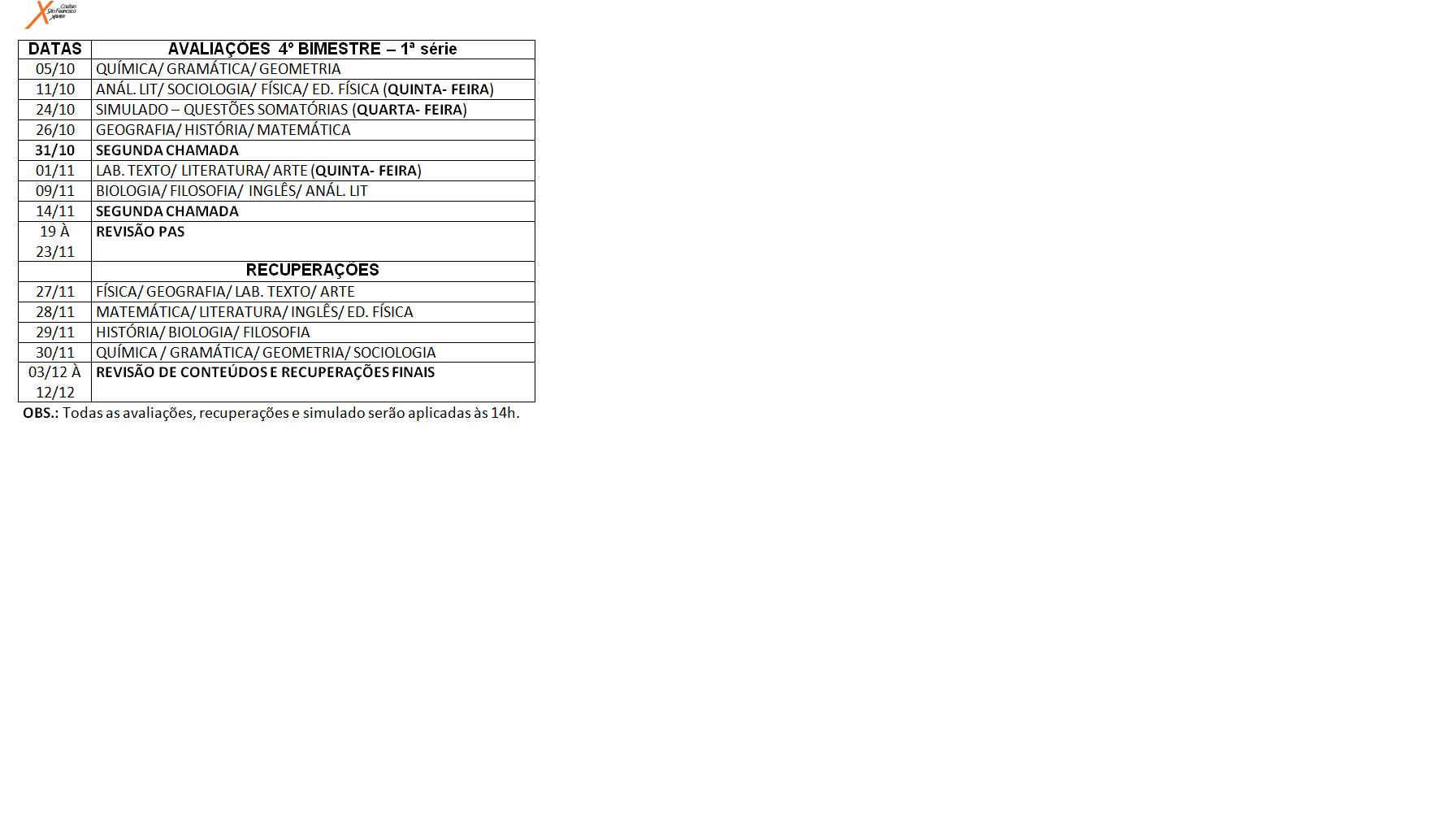 Calendário de provas da 1ª série do Ensino Médio.